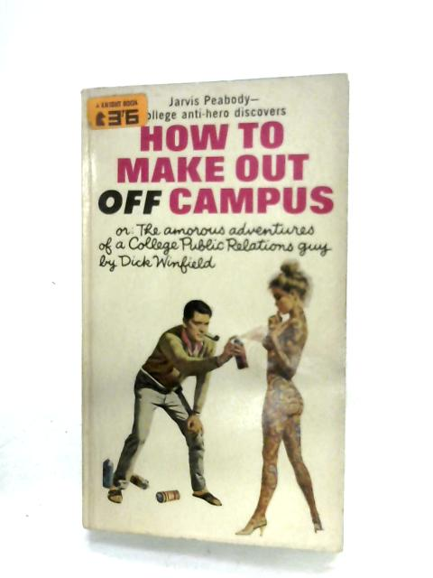 How To Make Out Off Campus By Dick Winfield