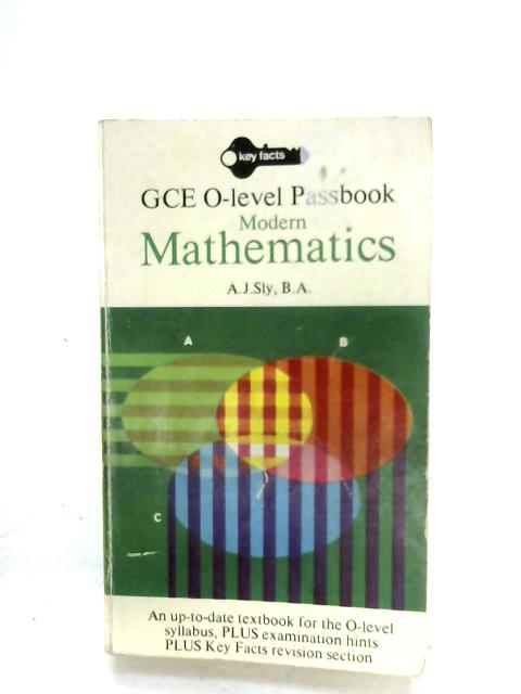 GCE O-Level Passbook: Modern Mathematics By A. J. Sly