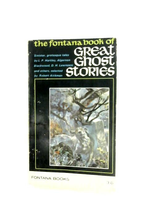 The Fontana Book Of Great Ghost Stories By Robert Aickman (Ed.)