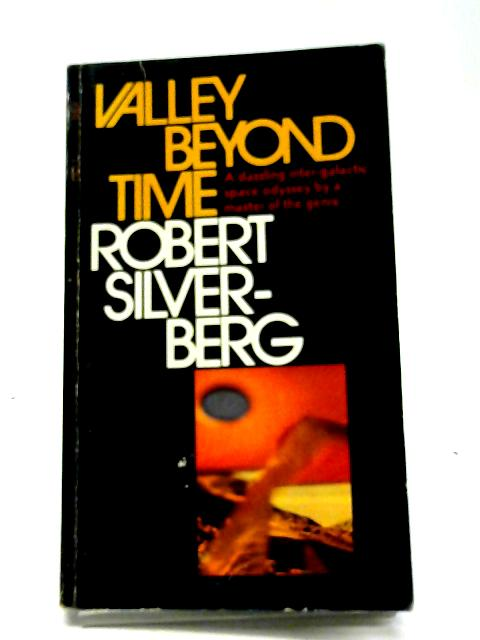 Valley Beyond Time By Robert Silverberg