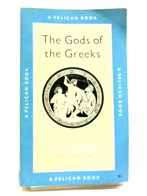 The Gods Of The Greeks By Carl Kerenyi