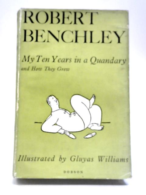 My Ten Years in a Quandary By Robert Benchley