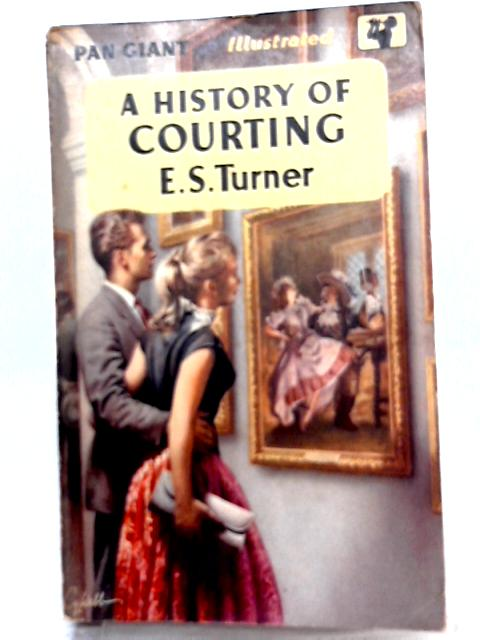 A History of Courting By E. S. Turner