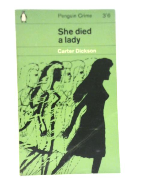 She died a Lady. By Carter Dickson