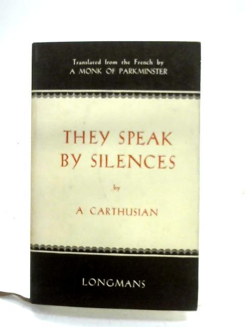 They Speak By Silences by A Carthusian
