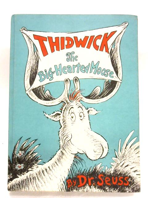 Thidwick, The Big-Hearted Moose by Dr. Seuss