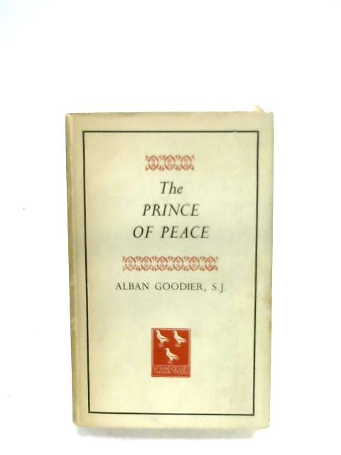 The Prince Of Peace: Meditations by Alban Goodier