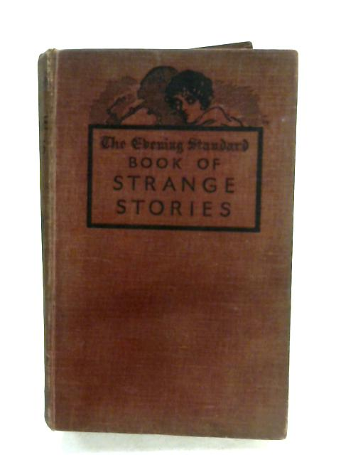 The Evening Standard Book Of Strange Stories By Various