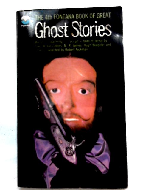 The Fourth Fontana Book Of Great Ghost Stories By Robert Aickman (Collected by)