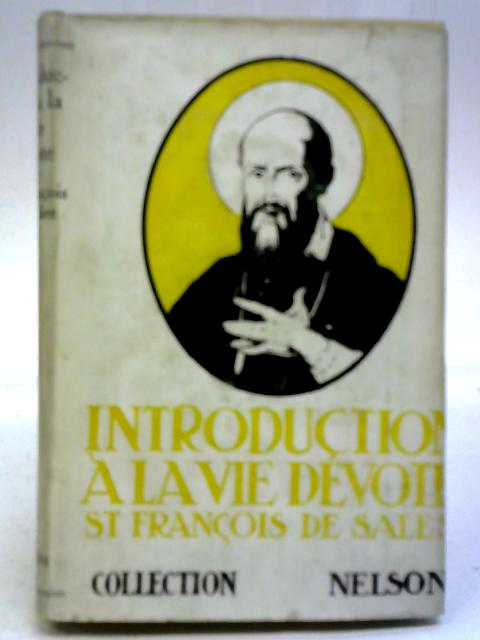 Introduction a la Vie Devote By Saint Francois de Sales