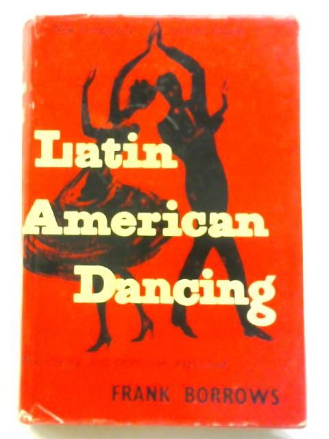 Theory and Technique of Latin-American Dancing by Frank Borrows