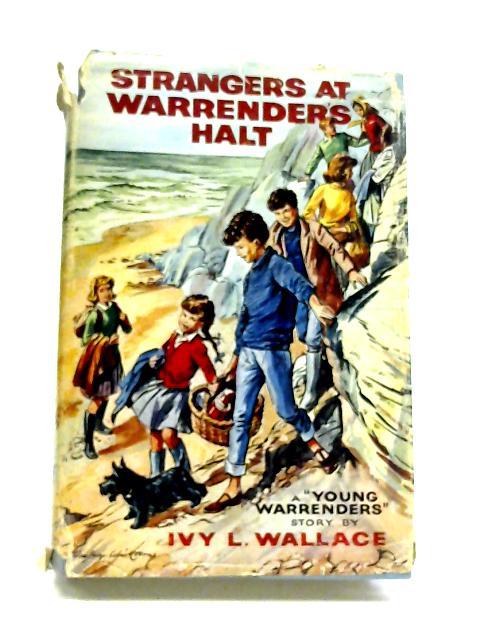 Strangers At Warrender's Halt by Ivy L Wallace