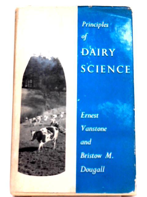 Principles of dairy science By Ernest Vanstone
