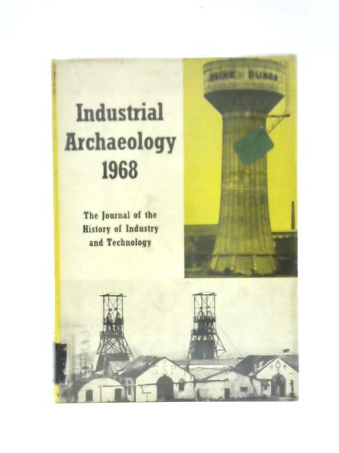 Industrial Archaeology 1968 By Kenneth Hudson
