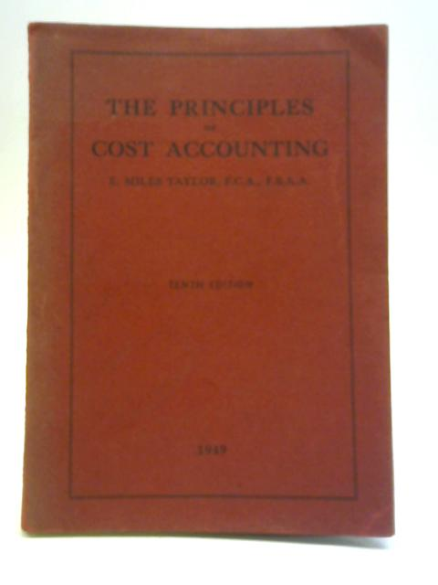 The Principles of Cost Accounting By E. Miles Taylor