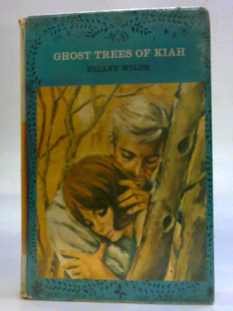 Ghost Trees of Kiah By Hilary Wilde