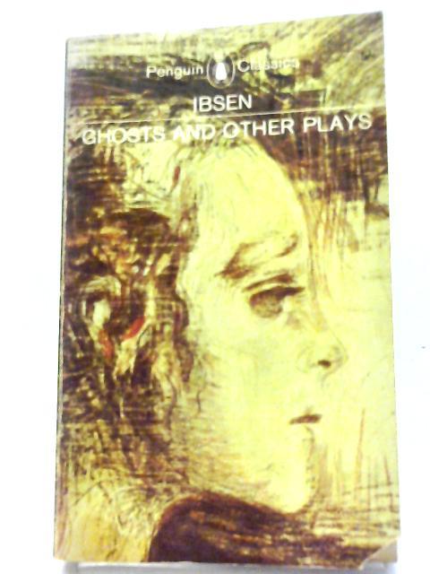Ghosts, A Public Enemy, When We Dead Wake (Penguin Classics) By Henrik Ibsen