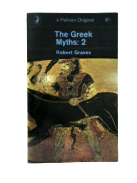 The Greek Myths - Vol 2 By Robert Graves