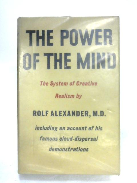 The Power Of The Mind By Rolf Alexander