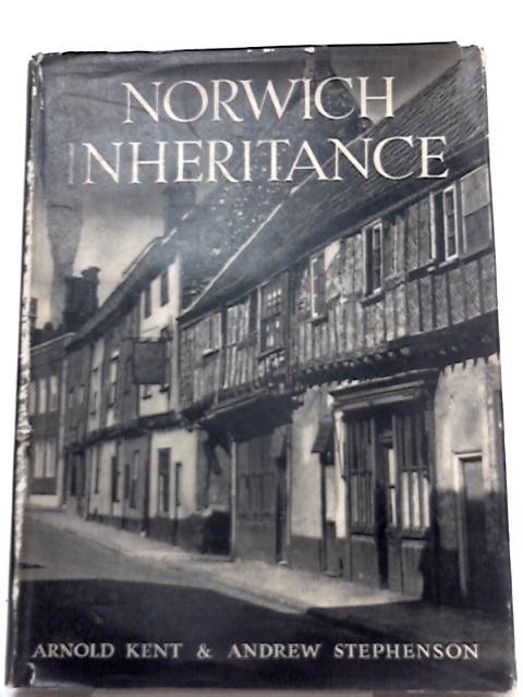Norwich Inheritance By Aronold Kent, Andrew Stephenson