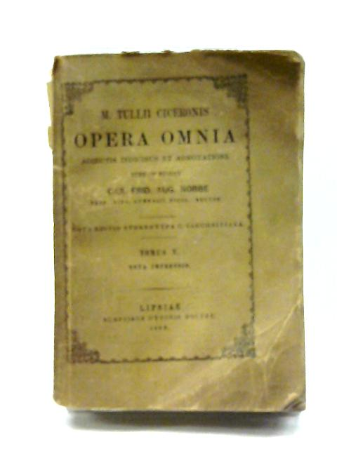 Opera Omnia by Marcus Tullius Cicero, [edited by C. F. A. Nobbe]