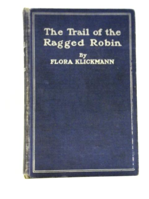 The Trail of the Ragged Robin By Flora Klickmann