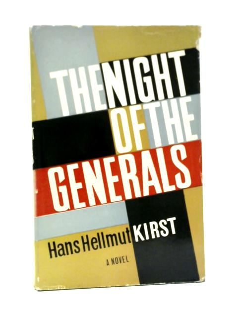 The Night of the Generals By Hans Hellmut Kirst