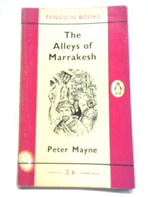 The Alleys of Marrakesh By Peter Mayne
