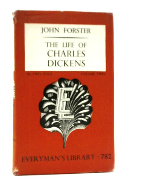The Life Of Charles Dickens - Volume Two By John Forster