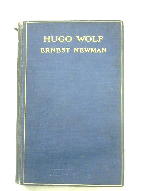 Hugo Wolf By Ernest Newman