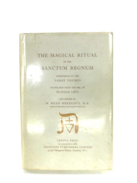 The Magical Ritual Of The Sanctum Regnum By Eliphaz Levi