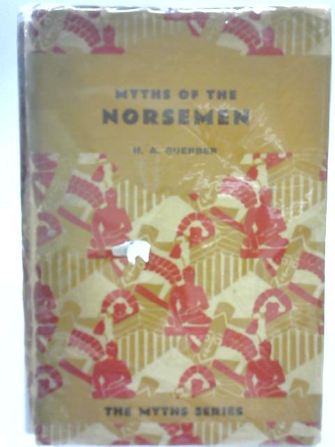 Myths of the Norsemen from the Eddas and Sagas By H. A. Guerber
