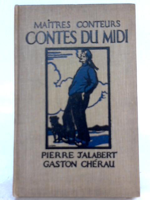 Maîtres Conteurs Pierre Jalabert, Gaston Chérau: Contes du Midi By A. M. Gibson