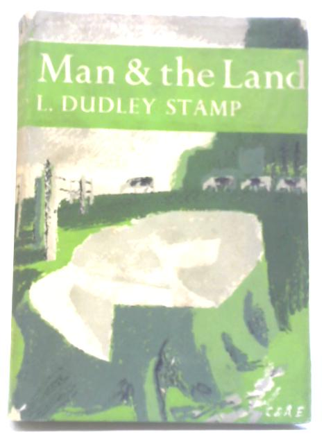Man & The Land By L Dudley Stamp