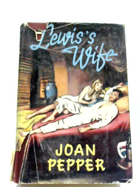 Lewis's Wife By Joan Pepper