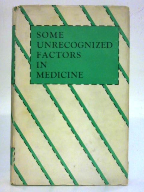 Some Unrecognized Factors In Medicine. By No author.