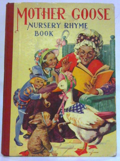 Mother Goose Nursery Rhyme Book By Anon