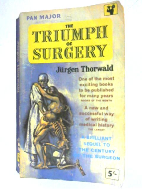 The Triumph of Surgery By Jurgen Thorwald