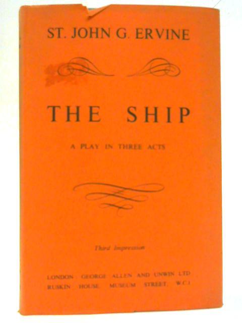 The Ship By St. John G. Ervine