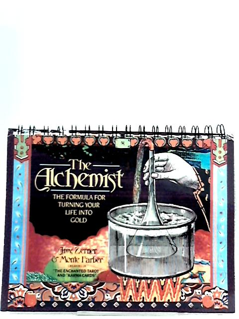 The Alchemists: The Formula for Turning Your Life into Gold by Amy Zerner & Monte Farber