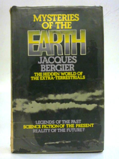 Mysteries of the Earth By Jacques Bergier