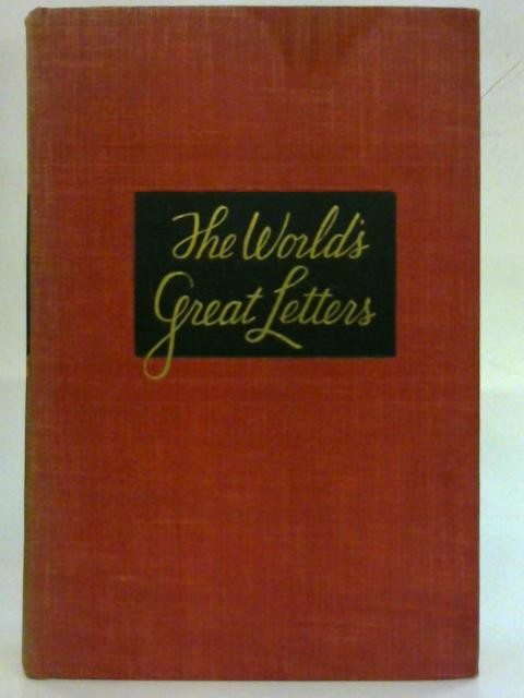 A Treasury of the World's Great Letters - From Ancient Days To Our Own Time by Anon