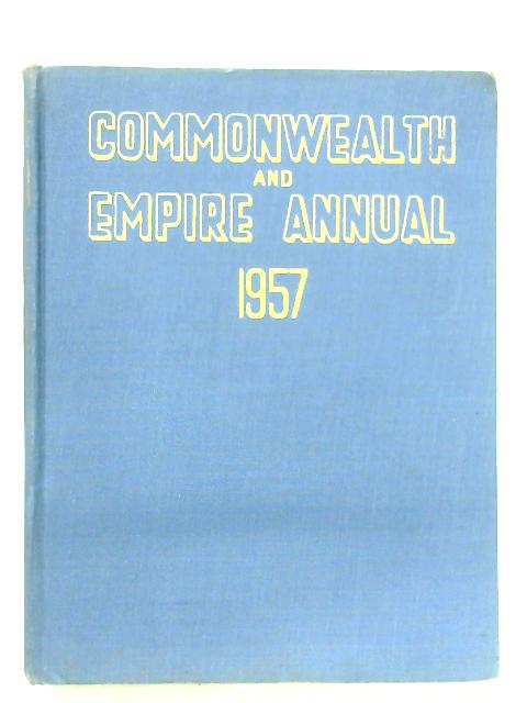Commonwealth And Empire Annual 1957 By Colin Clair (Ed.)