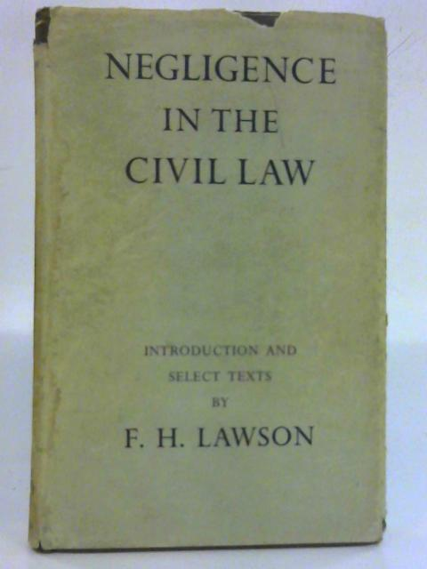 Negligence in The Civil Law By F. H. Lawson