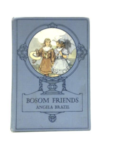 Bosom Friends by Angela Brazil