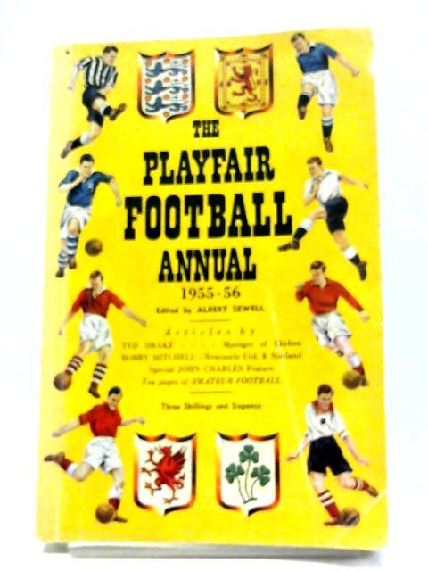 Playfair Football Annual 1955-56 By Albert Sewell (ed)