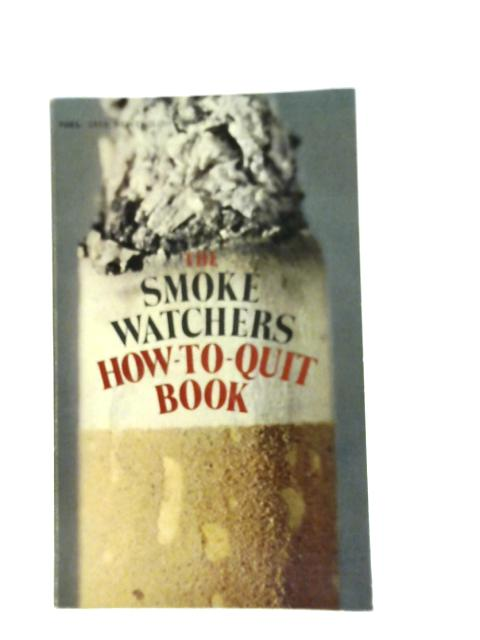 The Smoke Watchers' How-to-Quit Book By Smoke Watchers International