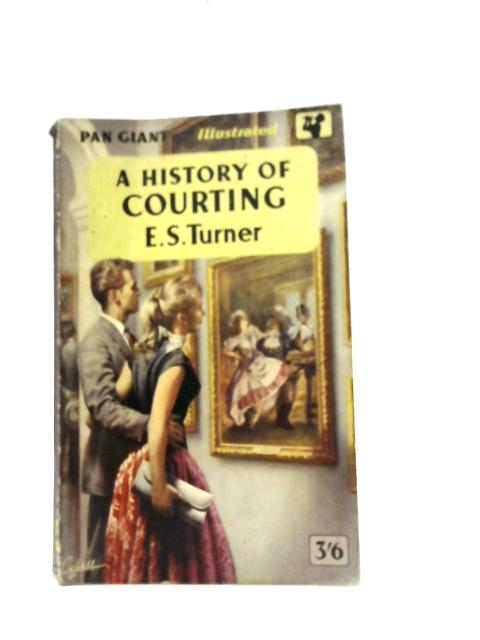 A History of Courting By E.S. Turner