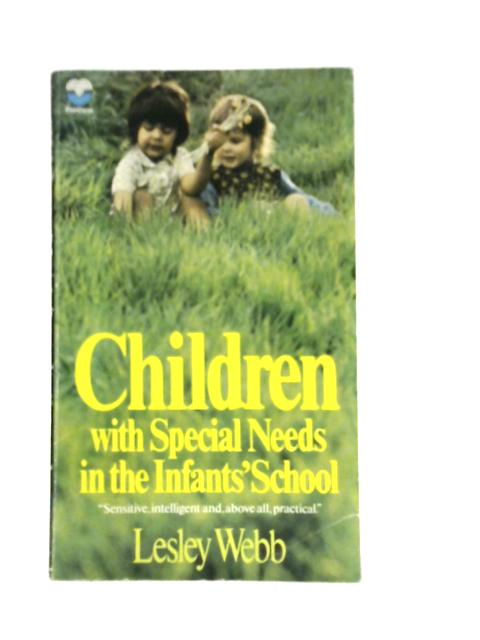 Children with Special Needs in the Infant's School. By Lesley Webb