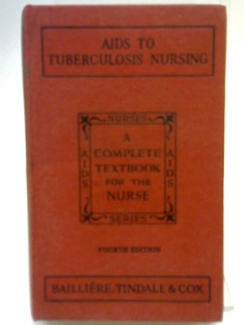 Aids to Tuberculosis Nursing By Lionel Edwin Houghton